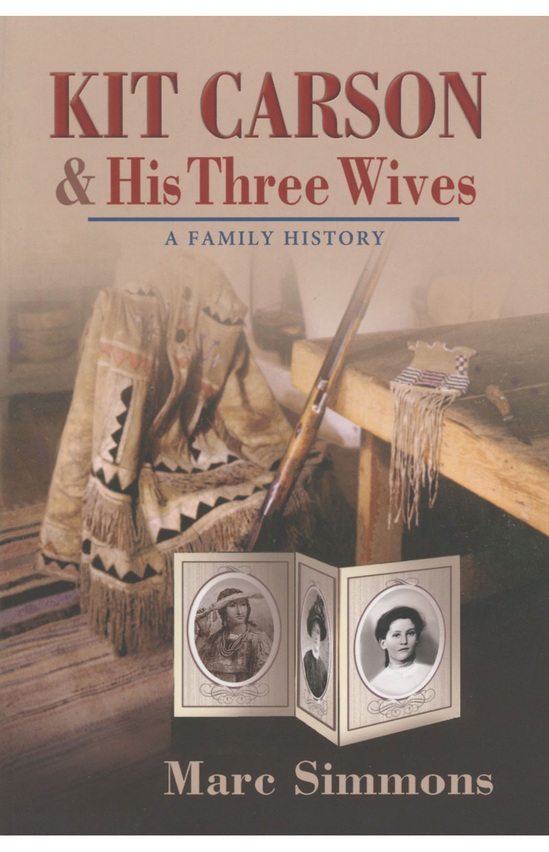 kit carson and his three wives a family history kit carson home